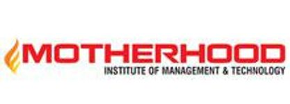 Motherhood Institute of Management and Technology