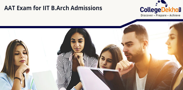 AAT 2020 Exam for IIT B.Arch Admissions: Dates, Eligibility, Application Form, Syllabus, Exam Pattern