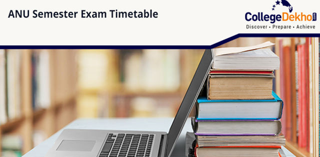ANU Semester Exam Timetable October 2019, Course Wise Exam Schedule