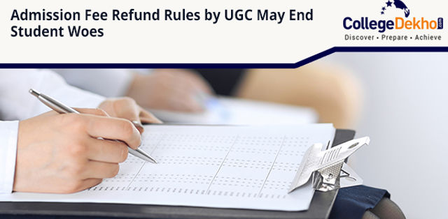 Admission Fee Refund Rules by UGC May End Student Woes