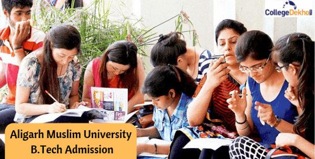 Aligarh Muslim University B Tech Admission 2019 Dates