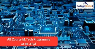 IIT Hyderabad Launches All Course M.Tech Programme, Apply by July 21