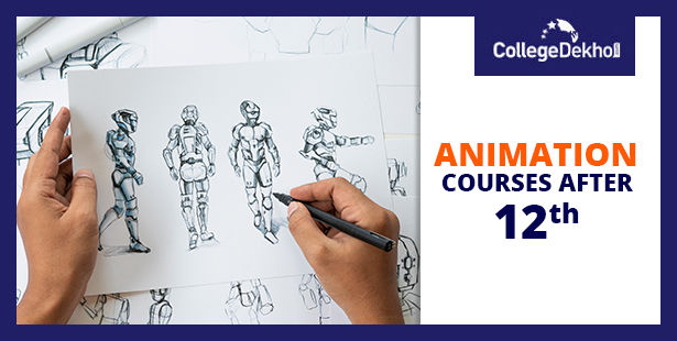 List of Animation Courses After 12th: Details, Fees, Scope, Jobs & Salary