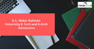 B.S. Abdur Rahman University B.Tech and B.Arch Admissions 2019, Important Dates, Eligibility Criteria, Application Process