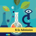 B.Sc Admission 2021 – Dates, Entrance Exams, Application Form, Eligibility, Merit List, Selection Process, Fees