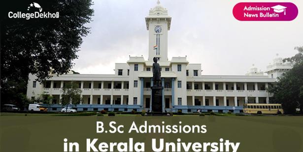 Kerala University B Sc Admission 2020 Started Dates Eligibility Application Form Selection Process Collegedekho