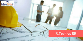 Difference between B.Tech and BE: Eligibility and Job Scope