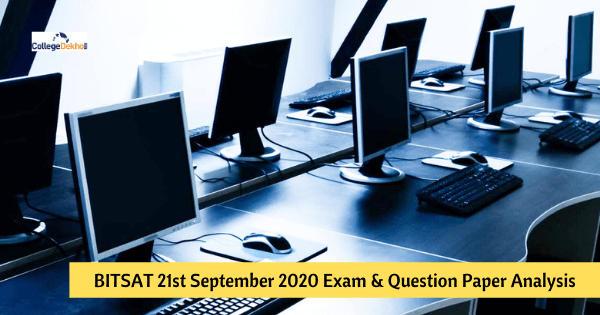BITSAT 21st Sept 2020 (Slot 1, 2) Exam & Question Paper Analysis, Answer Key, Solutions