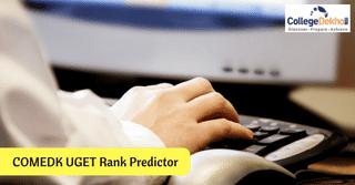 COMEDK UGET 2018 Rank Predictor: Predict Your Rank Now!