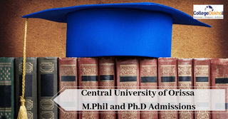 Central University of Orissa Ph.D and M.Phil. Admissions 2019, Dates, Eligibility, Application Form and Selection Process