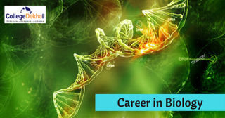Career Options after Biology: Eligibility, Courses, Colleges and Job Scope