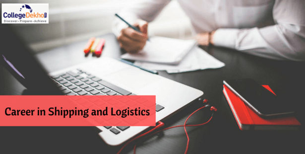 Career in Shipping and Logistics: Courses, Eligibility and Job