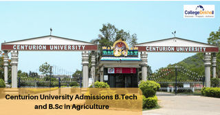 Centurion University B.Tech and B.Sc Agriculture Admissions 2019 Dates, Eligibility, Application Form and Selection Process