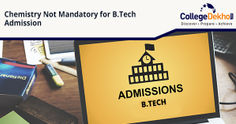 Chemistry Not a Mandatory Subject for Admission in B.Tech/ B.E: AICTE
