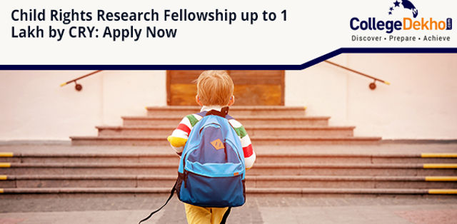 Child Rights Research Fellowship up to 1 Lakh by CRY: Apply Now