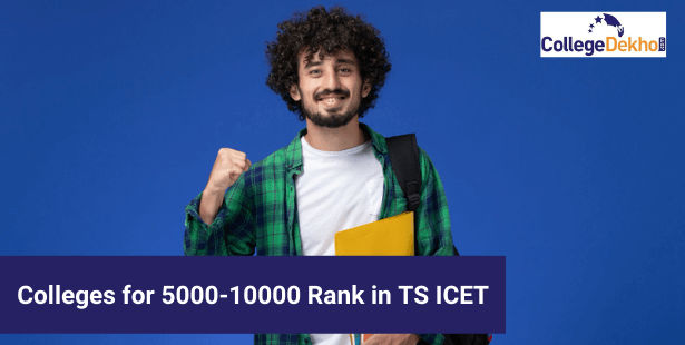 List of Colleges for 5,000 to 10,000 Rank in TS ICET for MBA/ MCA Admissions 2021