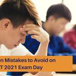 Common Mistakes to Avoid on IIFT 2021 Exam Day