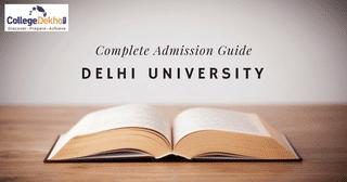 A Complete Guide to Delhi University B.A., B.Com, B.Sc. Admission