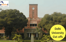 DU Cut-off 2018: Delhi University Cut-off List for Arts, Science & Commerce Courses