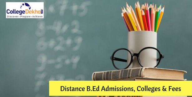 B Ed Distance Education Admission Process 2019: Eligibility, Fees