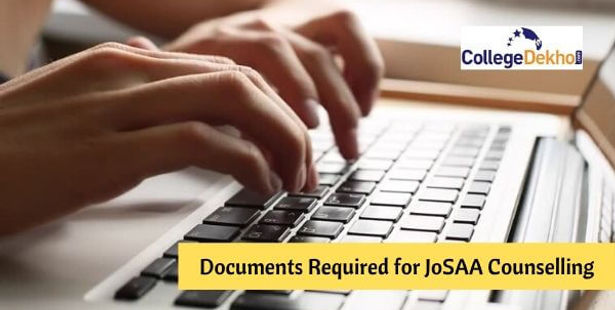 List Of Documents Required For Josaa Counselling 2020 Revised Upload Process Instructions Collegedekho
