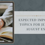 Expected Important Topics for JEE Main August 2021 (Phase 4)