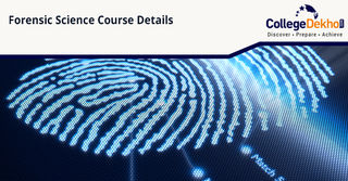 Forensic Science: Eligibility, Courses, Colleges, Fees & Career Prospects