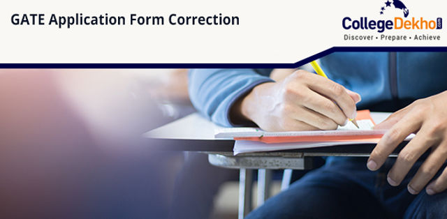 GATE Application Form Correction 2020 (Started) - Check How to Edit Details, Procedure