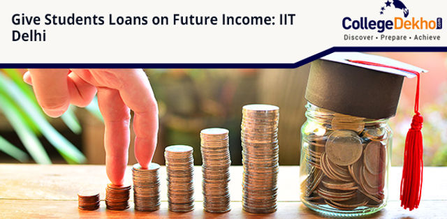 IIT Delhi asks Government to Give Students Loans Based on Future Income