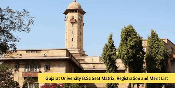 Gujarat University B.Sc Seat Matrix, Merit List and Registration