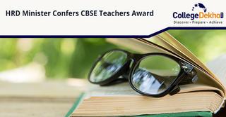 MHRD Minister Awards CBSE Teachers Award 2018 to 35 Teachers