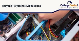 Haryana Polytechnic (DET) Exam / Admission 2020 - Dates, Eligibility, Pattern, Counselling