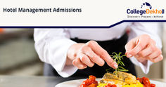 Hotel Management Admissions in India - Eligibility, Entrance Exams, Courses, Admission Process, Top Colleges