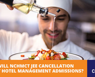 How Will NCHMCT JEE Cancellation Affect Hotel Management Admissions