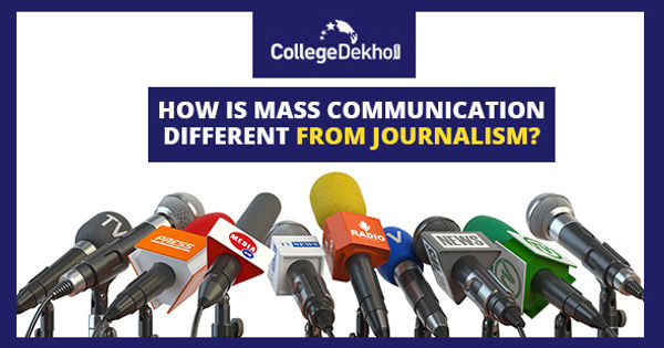 Mass Communication Vs Journalism