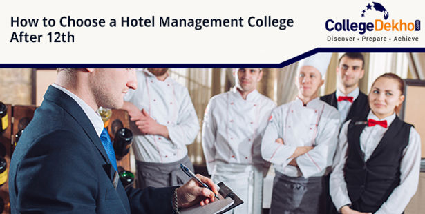 Factors and Tips to Choose a Hotel Management College After 12th