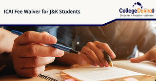 ICAI Declares Fee Wavier for J&K, North East and Ladakh Students