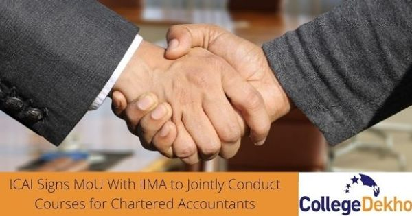 ICAI Signs MoU With IIMA to Conduct Courses for Chartered Accountants