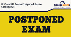 ICSE and ISC Exams 2020 Postponed due to Coronavirus, New Exam Dates Here