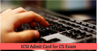 ICSI CS Admit Card for June 2019 Exam Now Available