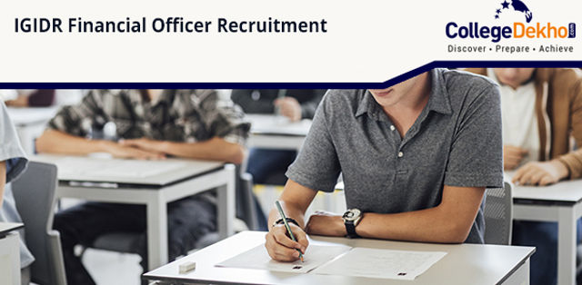IGIDR Recruitment 2019: Vacancy for Financial Officer, Application Form, Dates, Eligibility