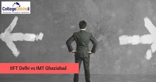 IIFT Delhi vs IMT Ghaziabad Comparison: Which B-School is Better?