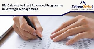 IIM Calcutta to Launch an Advanced Programme in Strategic Management