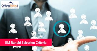IIM Ranchi Selection Criteria, CAT 2017 Cut-off, GD and PI