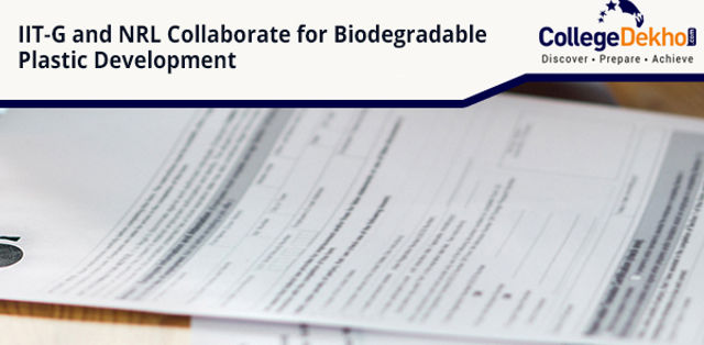 IIT Guwahati Collaborates with NRL for Developing Biodegradable Plastic