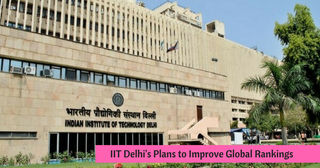 Institute of Eminence: IIT Delhi Plans to Improve Global Rankings