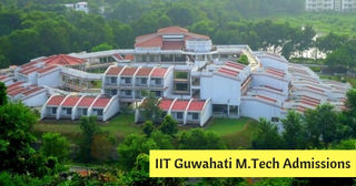 IIT Guwahati GATE Cutoff 2019: M.Tech Admission Process and Selection Criteria