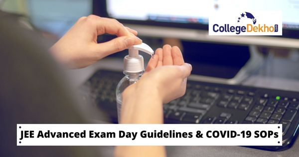 JEE Advanced 2020 Exam Day Instructions and COVID-19 Advisories