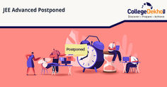 JEE Advanced 2020 Postponed - To be Conducted after JEE Mains