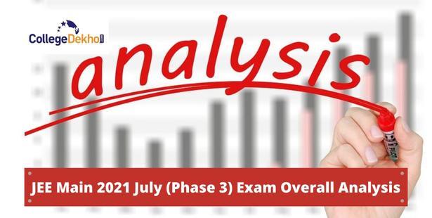 JEE Main 2021 Phase 3 (July) Exam Overall Analysis